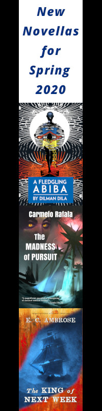 New Novellas for Spring 2020: A Fledgling Abiba, The Madness of Pursuit, The King of Next Week.